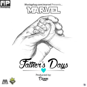 Marvel - Father's Days | Produced By King Diggah