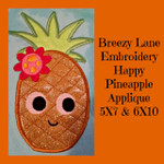 Happy Pineapple Applique 5X7 & 6X10 Machine Embroidery Design