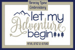 Let My Adventure Begin 4X4, 5X7 & 6X10 Machine Embroidery Design