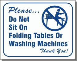 "Vend-Rite #L111:  ""Please Do Not Sit on Folding Tables or Washing Machines"""