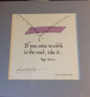Yogi Berra Quote - If you come to a fork in the road, take it.