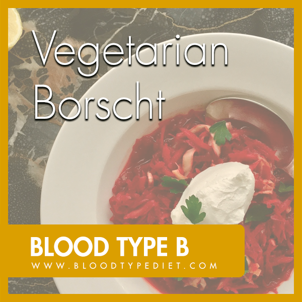 Vegetarian Borscht for Blood Type B