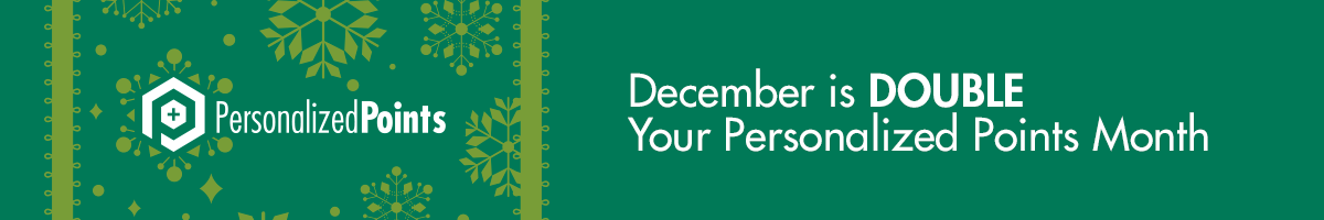 December is Double Your Personalized Points Month at DPN