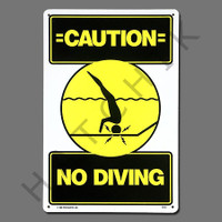 "X4025 SIGN-""CAUTION NO DIVING"" #40344 #40344"
