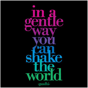 In a gentle way you can shake the world --magnet