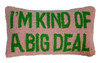 "Pink ""I'm Kind of a Big Deal"" Pillow"
