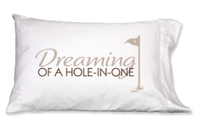 Dreaming of a Hole in One Pillowcases