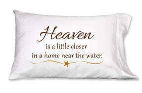 Heaven Near the Water Pillowcases