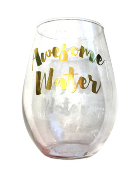 """Awesome Water"" Stemless Wine Glass"