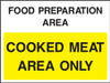 Food prep area cooked meat area only adhesive sign