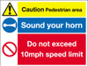 Caution pedestrian area  Sound your horn sign
