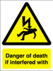 Danger of death if interfered with