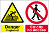 Danger fragile roof Strictly no access sign