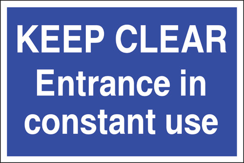 Keep Clear Entrance In Constant Use