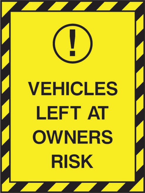 Vehicles left at owners risk