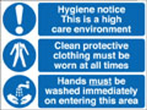 Hygiene notice this is a high care environment...