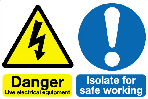 Danger live electrical equipment Isolate for safe working sign