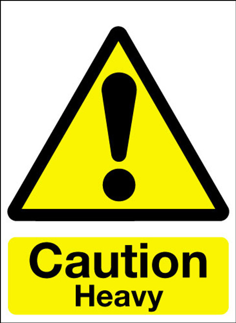 Caution heavy sign