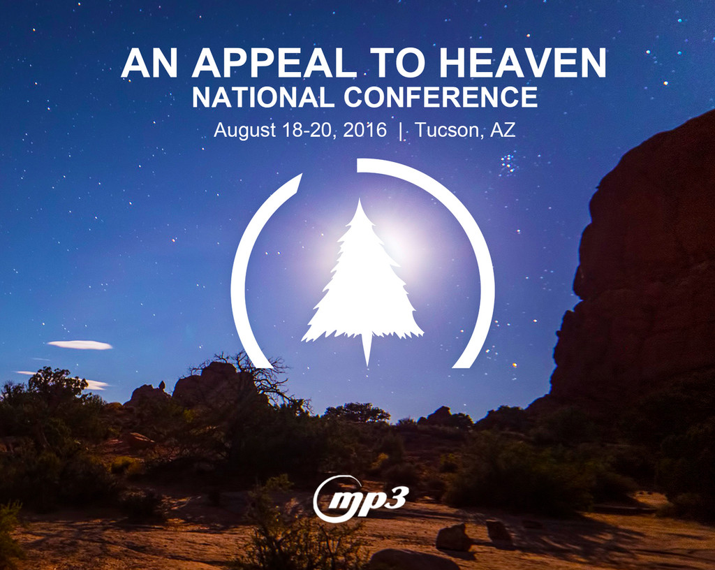 An Appeal to Heaven Nat'l Conference Tucson, AZ (6-MP3 Download)