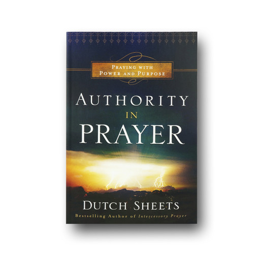 Authority in Prayer: Praying with Power and Purpose