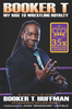 Booker T: My Rise To Wrestling Royalty Autographed by Booker T