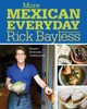 More Mexican Everyday Autographed by Rick Bayless
