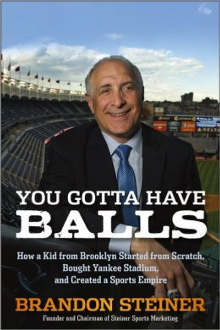 You Gotta Have Balls Autographed by Brandon Steiner