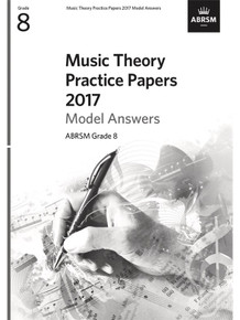 ABRSM Music Theory Practice Papers Model Answers 2017 - Grade 8 (Answers Only)