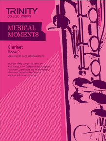 Trinity College London Musical Moments Clarinet Book 2
