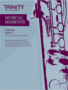 Trinity College London Musical Moments Clarinet Book 5