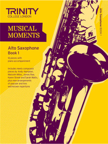 Trinity College London Musical Moments Alto Saxophone Book 1