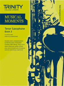 Trinity College London Musical Moments Tenor Saxophone Book 3
