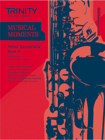 Trinity College London Musical Moments Tenor Saxophone Book 4
