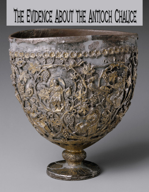 The Evidence About The Antioch Chalice PDF Download Book