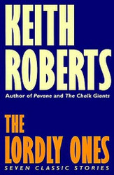 The Lordly Ones, by Keith Roberts