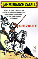 Chivalry, by James Branch Cabell (trade paper)