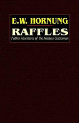 Raffles: Further Adventures of the Amateur Cracksman, by E. W. Hornung (Hardcover)