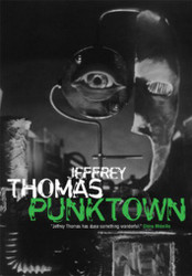 Punktown: Expanded by Jeffrey Thomas (Hardcover)