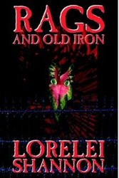 Rags and Old Iron, by Lorelei Shannon (Hardcover)