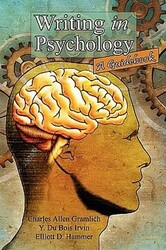 Writing in Psychology: A Guidebook, by Charles Allen Gramlich, Y. Du Bois Irvin, and Elliott D. Hammer
