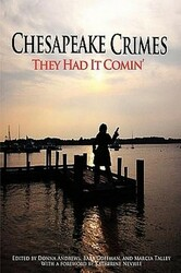 Chesapeake Crimes: They Had It Comin', ed. by Donna Andrews, Barb Goffman, and Marcia Talley
