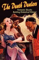 The Death Dealers: Fantastic Sleuths Battling Diabolical Villains (trade pb)