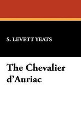 The Chevalier d'Auriac, by S. Levett-Yeats (Paperback)