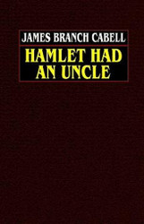 Hamlet Had an Uncle, by James Branch Cabell (Paperback)