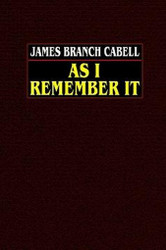 As I Remember It, by James Branch Cabell (Paperback)