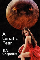A Lunatic Fear, by B. A. Chepaitis (Paperback)