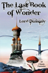 The Last Book of Wonder, by Lord Dunsany (Paperback)