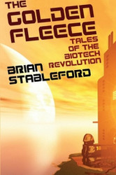The Golden Fleece and Other Tales of the Biotech Revolution, by Brian Stableford (Paperback)
