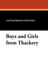 Boys and Girls from Thackery, by Kate Dickinson Sweetser (Paperback)