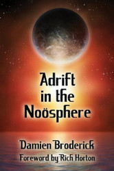 Adrift in the Noosphere: Science Fiction Stories, by Damien Broderick (Paperback)